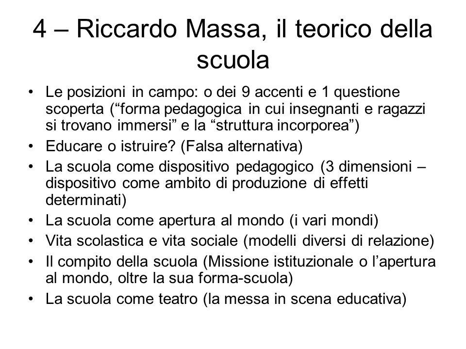 """4 – Riccardo Massa, il teorico della scuola Le posizioni in campo: o dei 9 accenti e 1 questione scoperta (""""forma pedagogica in cui insegnanti e ragaz"""