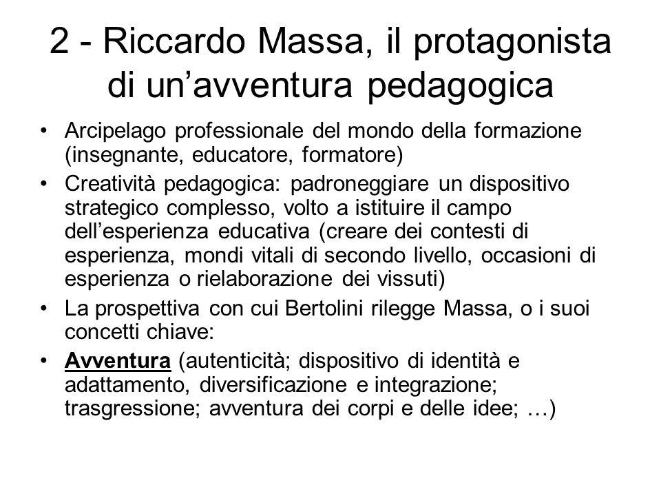2 - Riccardo Massa, il protagonista di un'avventura pedagogica Arcipelago professionale del mondo della formazione (insegnante, educatore, formatore)