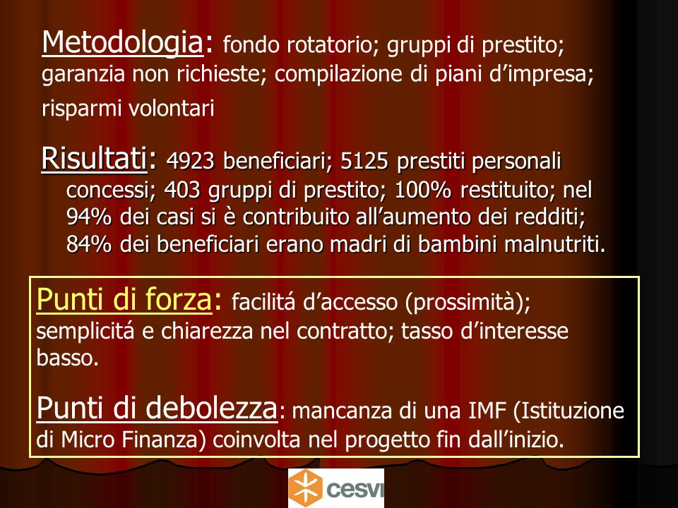 India Poverty alleviation and reduction of social unbalances in the districts of Thriruvarur and Nagapattinam, Tamil Nadu State Obiettivo: la componente di microfinanza insieme ai corsi di formazione professionale puntava alla messa in moto di income generation activities Obiettivo: la componente di microfinanza insieme ai corsi di formazione professionale puntava alla messa in moto di income generation activities.