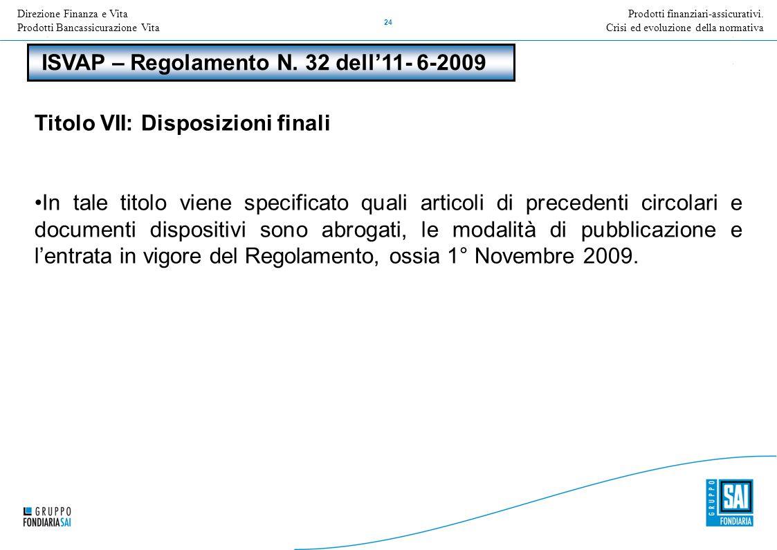 Direzione Nome della Direzione Inserire Titolo e versione della presentazione 24 Prodotti finanziari-assicurativi. Crisi ed evoluzione della normativa