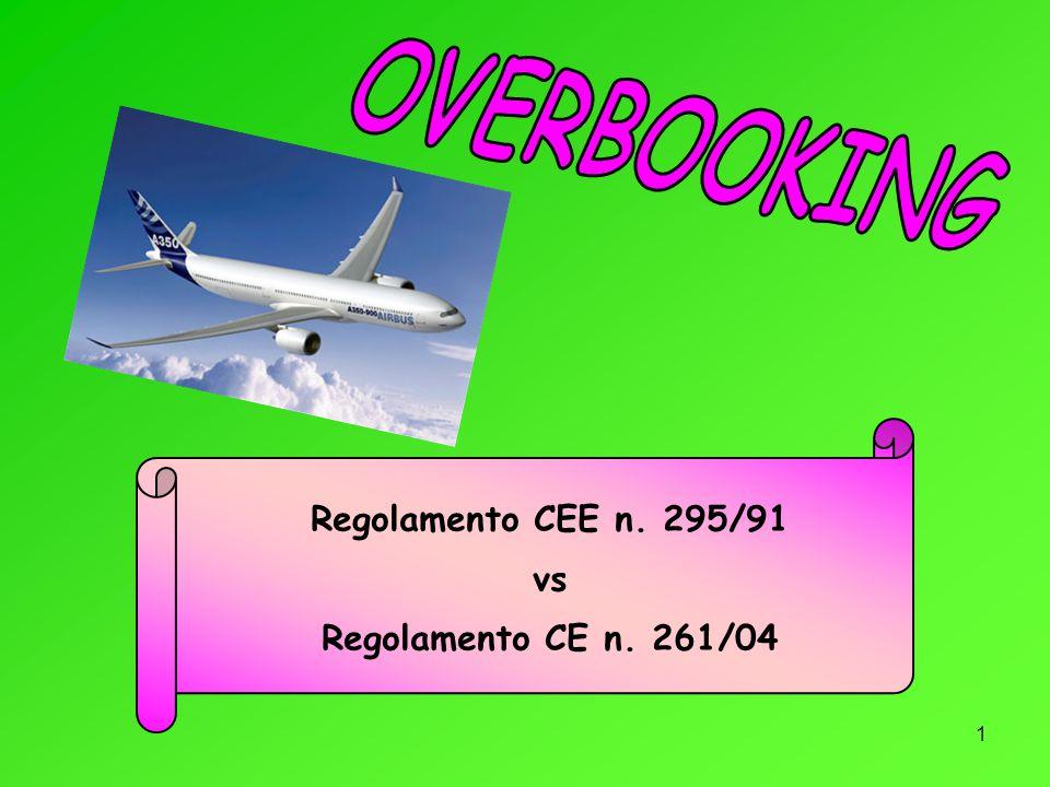 1 Regolamento CEE n. 295/91 vs Regolamento CE n. 261/04