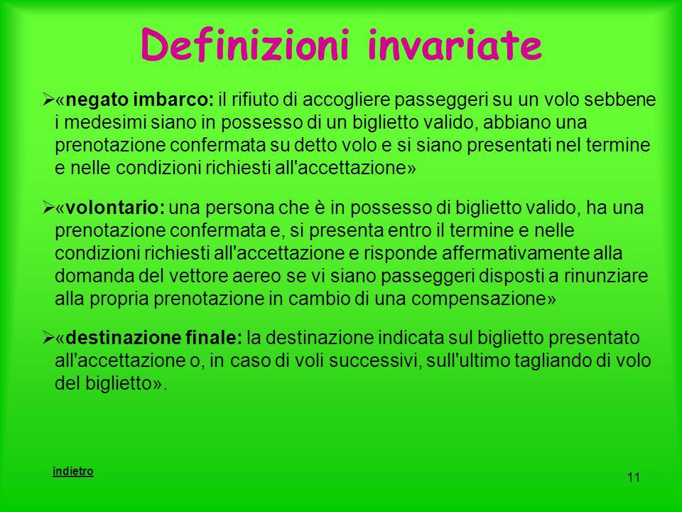 11  «negato imbarco: il rifiuto di accogliere passeggeri su un volo sebbene i medesimi siano in possesso di un biglietto valido, abbiano una prenotaz