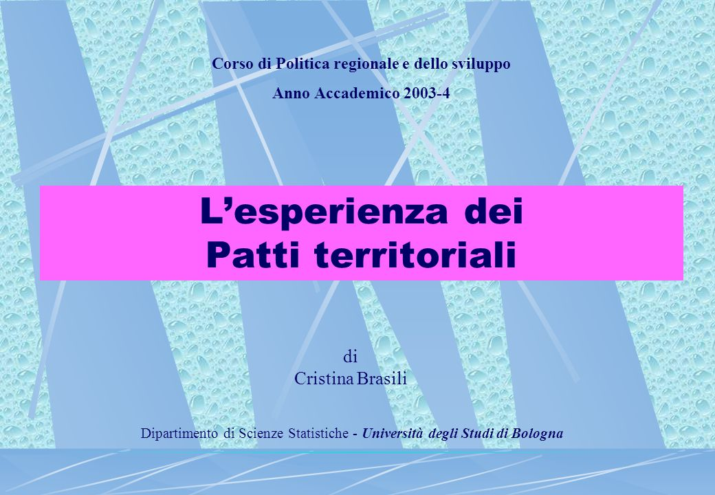 L'esperienza dei Patti territoriali Corso di Politica regionale e dello sviluppo Anno Accademico 2003-4 di Cristina Brasili Dipartimento di Scienze St