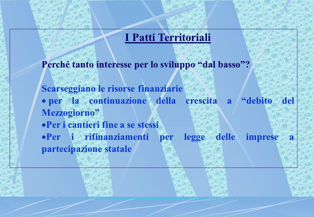 I Patti Territoriali Perché tanto interesse per lo sviluppo dal basso .