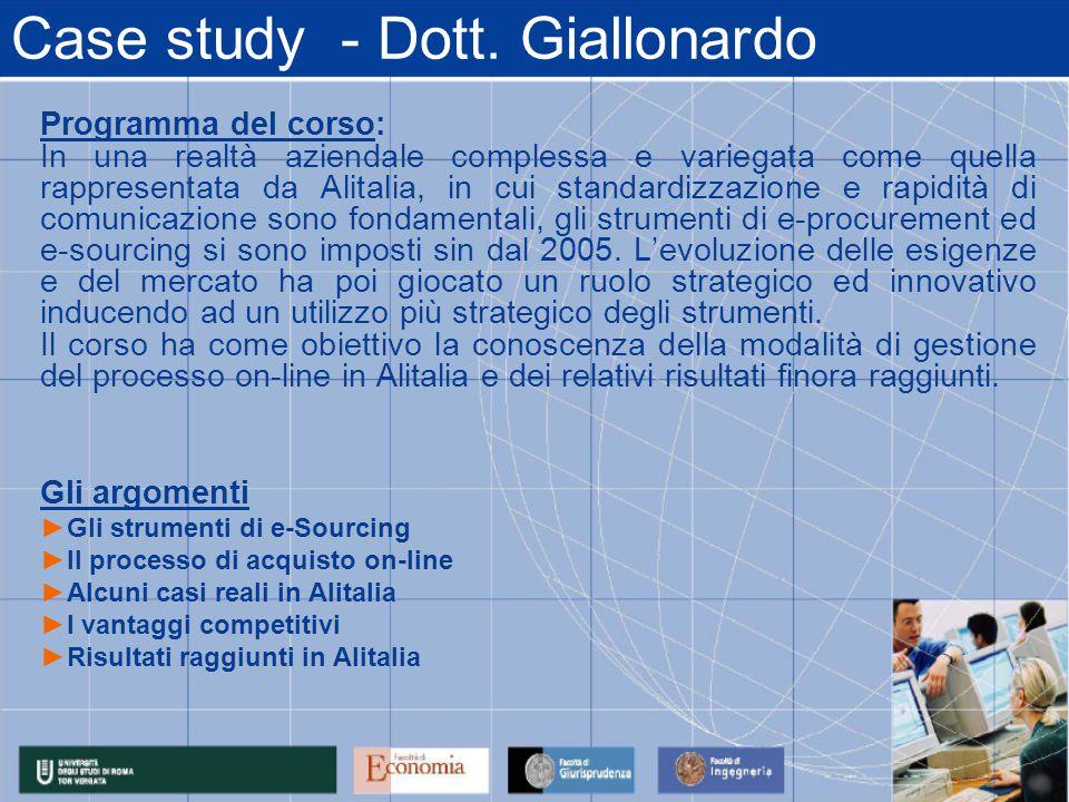 Case study - Dott. Giallonardo Programma del corso: In una realtà aziendale complessa e variegata come quella rappresentata da Alitalia, in cui standa