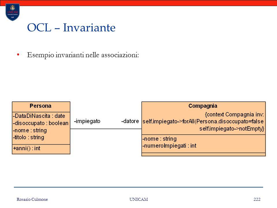 Rosario Culmone UNICAM 222 OCL – Invariante Esempio invarianti nelle associazioni: