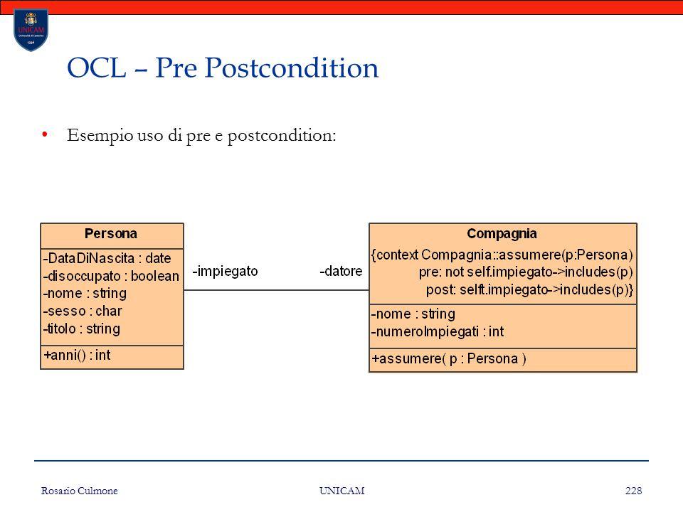 Rosario Culmone UNICAM 228 OCL – Pre Postcondition Esempio uso di pre e postcondition: