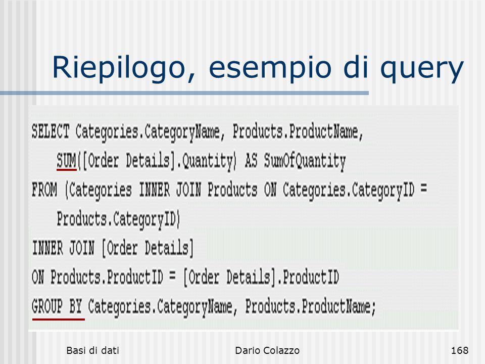 Basi di datiDario Colazzo168 Riepilogo, esempio di query