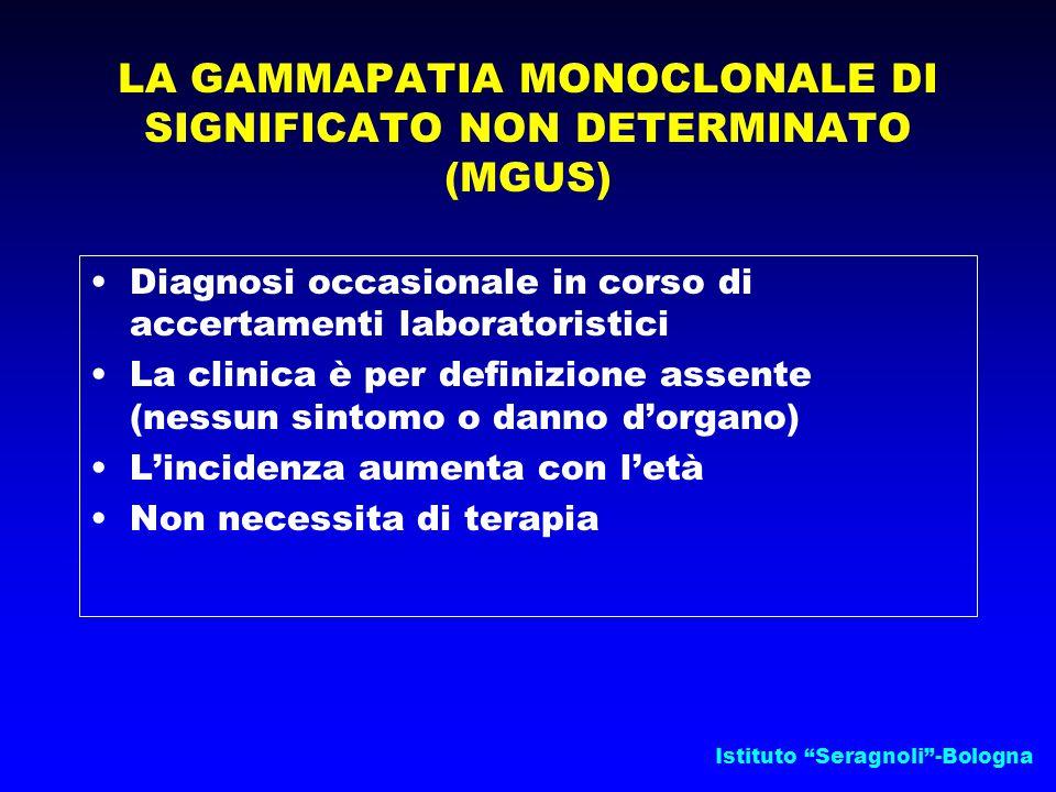 """Istituto """"Seragnoli""""-Bologna LA GAMMAPATIA MONOCLONALE DI SIGNIFICATO NON DETERMINATO (MGUS) Diagnosi occasionale in corso di accertamenti laboratoris"""