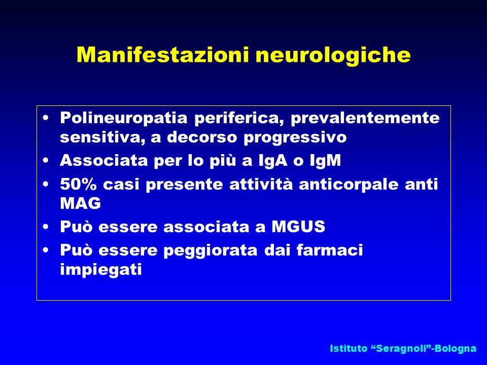 """Istituto """"Seragnoli""""-Bologna Manifestazioni neurologiche Polineuropatia periferica, prevalentemente sensitiva, a decorso progressivo Associata per lo"""