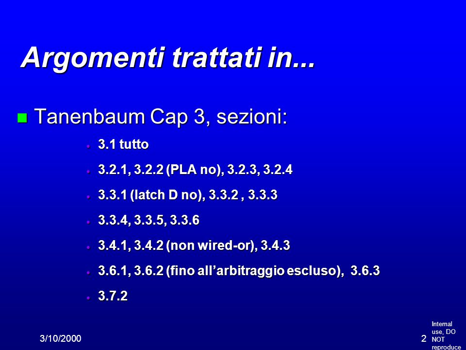 Internal use, DO NOT reproduce 3/10/200023 Funzioni Booleane, cont.