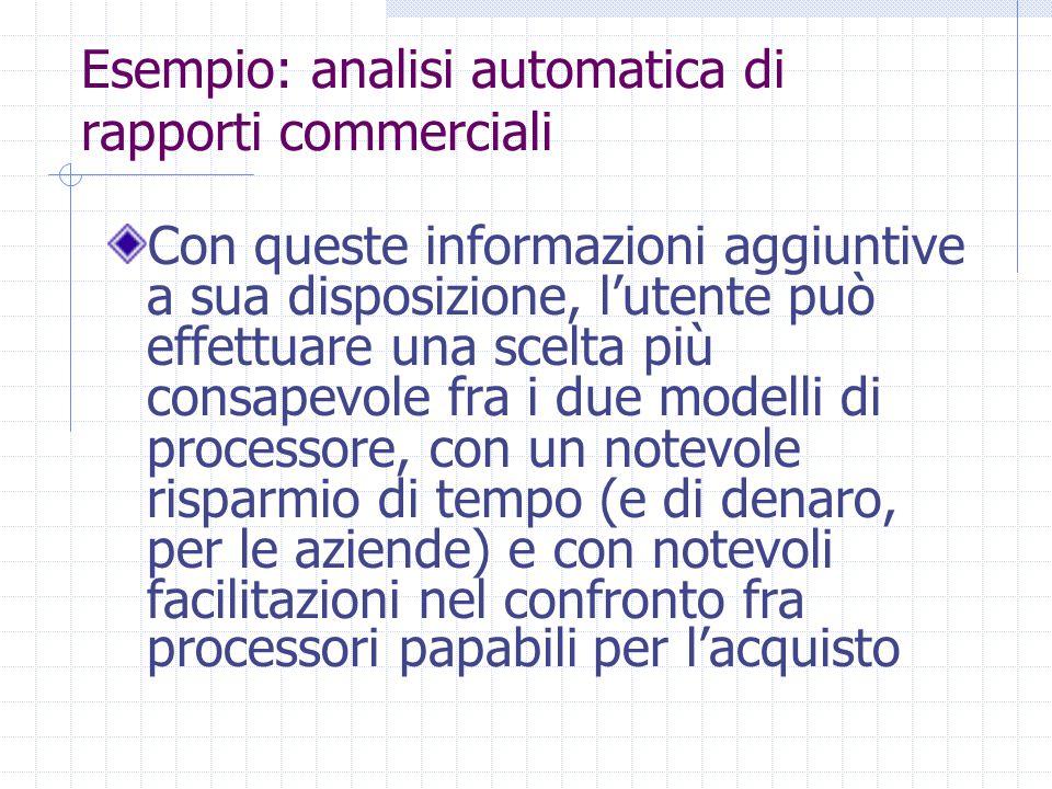 Esempio: analisi automatica di rapporti commerciali Con queste informazioni aggiuntive a sua disposizione, l'utente può effettuare una scelta più cons