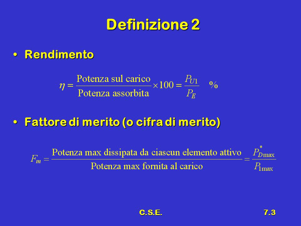 C.S.E.7.3 Definizione 2 RendimentoRendimento Fattore di merito (o cifra di merito)Fattore di merito (o cifra di merito)