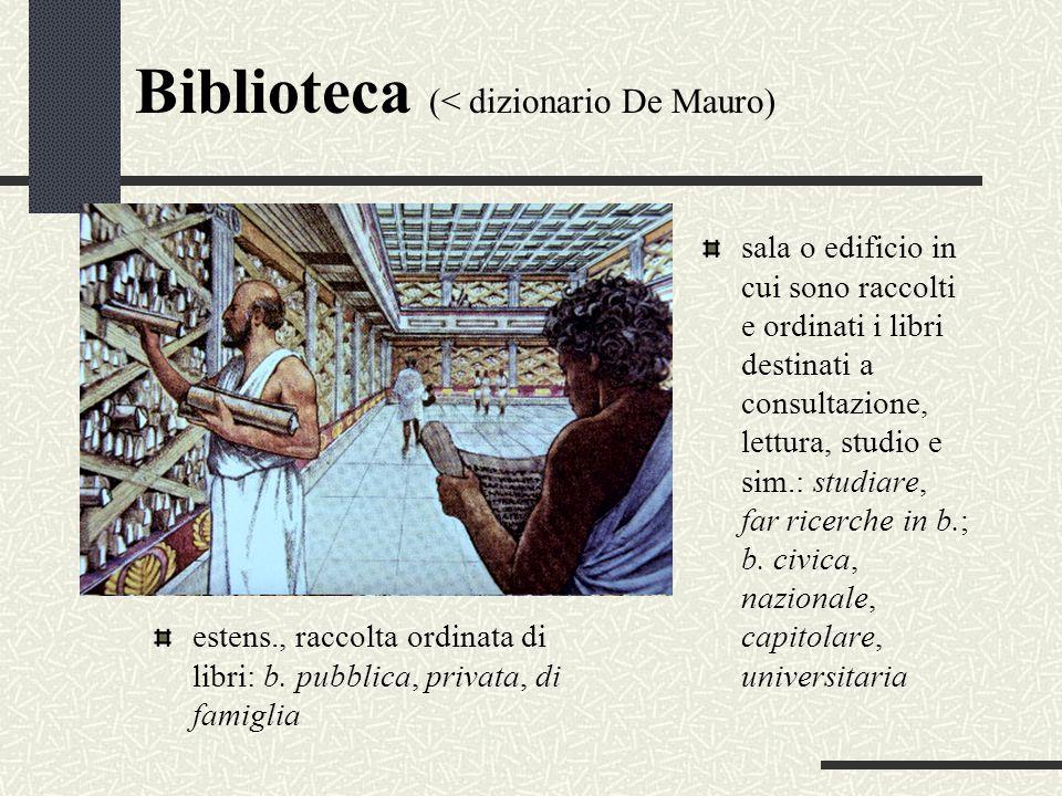 Biblioteca (< dizionario De Mauro) sala o edificio in cui sono raccolti e ordinati i libri destinati a consultazione, lettura, studio e sim.: studiare
