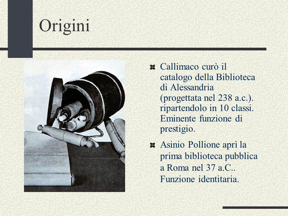 Origini Callimaco curò il catalogo della Biblioteca di Alessandria (progettata nel 238 a.c.). ripartendolo in 10 classi. Eminente funzione di prestigi