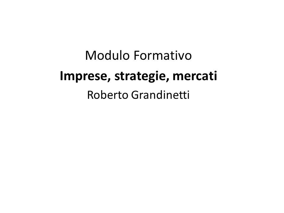 Modulo Formativo Imprese, strategie, mercati Roberto Grandinetti