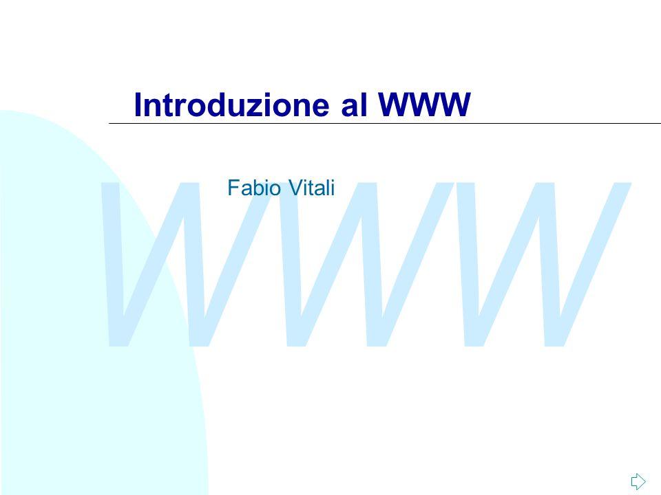 WWW Introduzione al WWW Fabio Vitali
