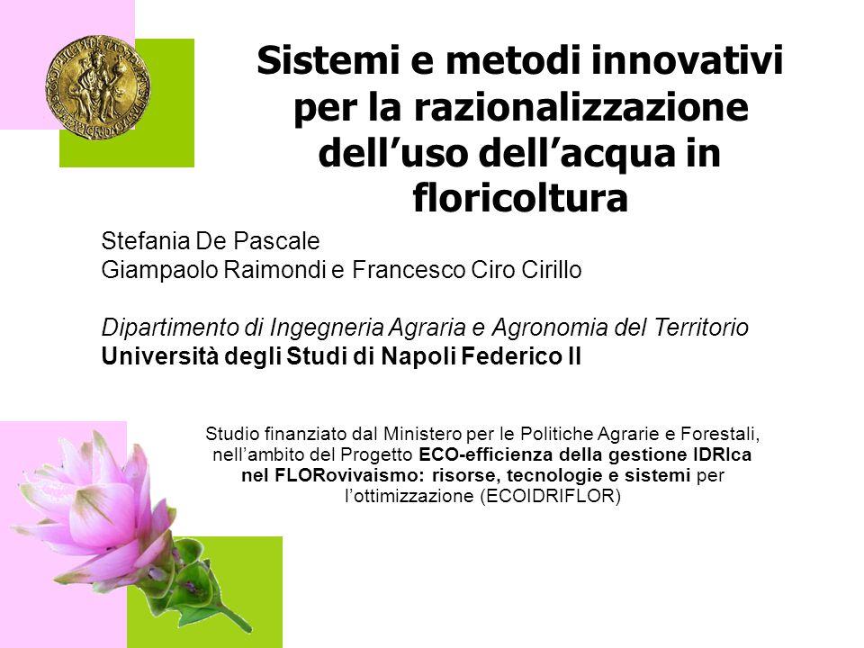 Sistemi e metodi innovativi per la razionalizzazione dell'uso dell'acqua in floricoltura Stefania De Pascale Giampaolo Raimondi e Francesco Ciro Ciril