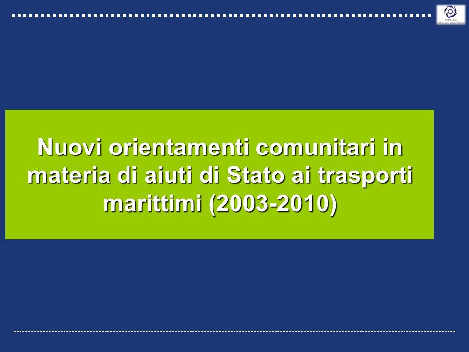 Nuovi orientamenti comunitari in materia di aiuti di Stato ai trasporti marittimi (2003-2010)