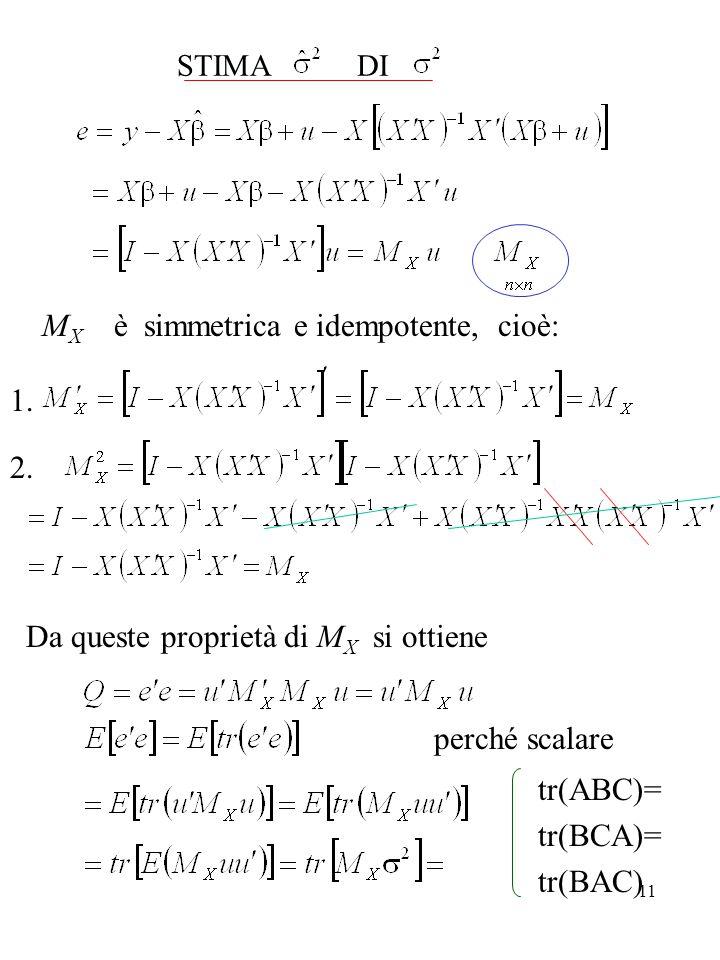 11 STIMA DI M X è simmetrica e idempotente, cioè: 1.