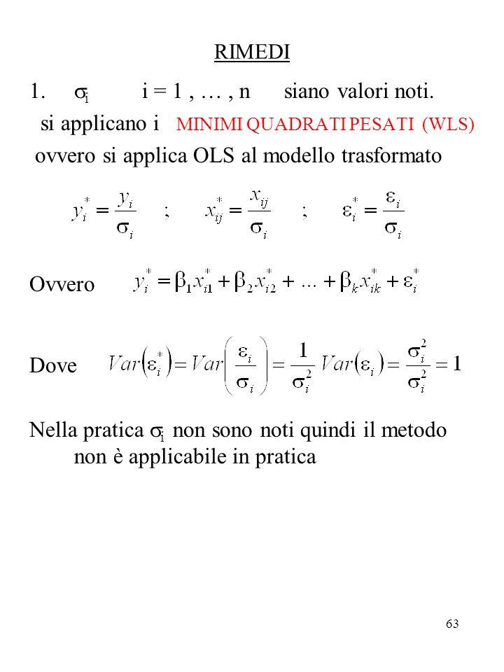63 RIMEDI  i i = 1, …, n siano valori noti.