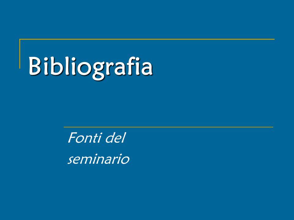 Bibliografia Fonti del seminario