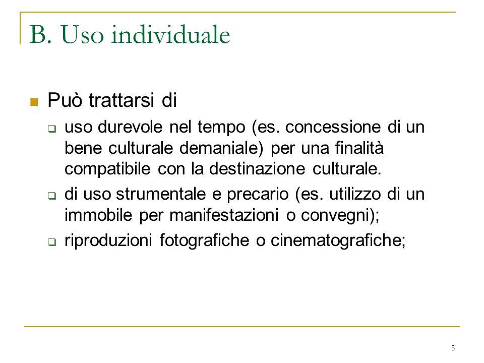 5 B. Uso individuale Può trattarsi di  uso durevole nel tempo (es.