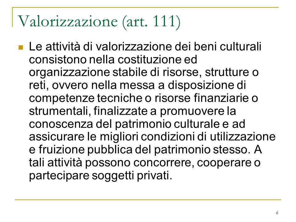 7 Caratteri della valorizzazione 1.La valorizzazione è ad iniziativa pubblica o privata.