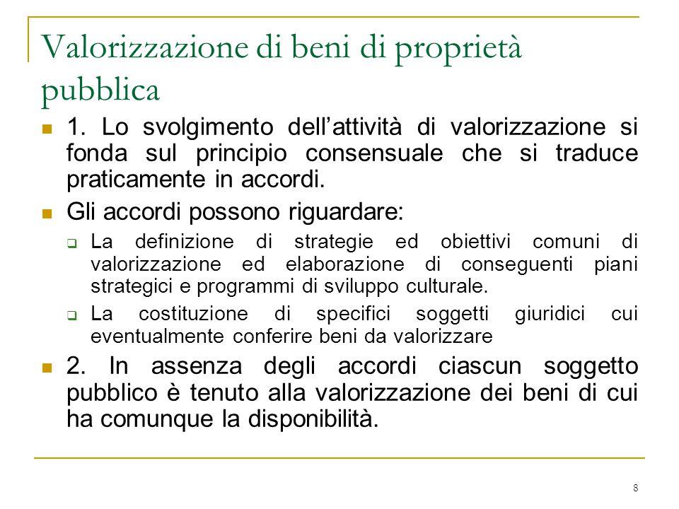 9 Forme di gestione (attività di valorizzazione di beni pubblici) Si tratta di una disciplina  che vale integralmente per i beni di appartenenza pubblica statale;  che vale – limitatamente ai principi generali – per i beni di appartenenza pubblica non statali.
