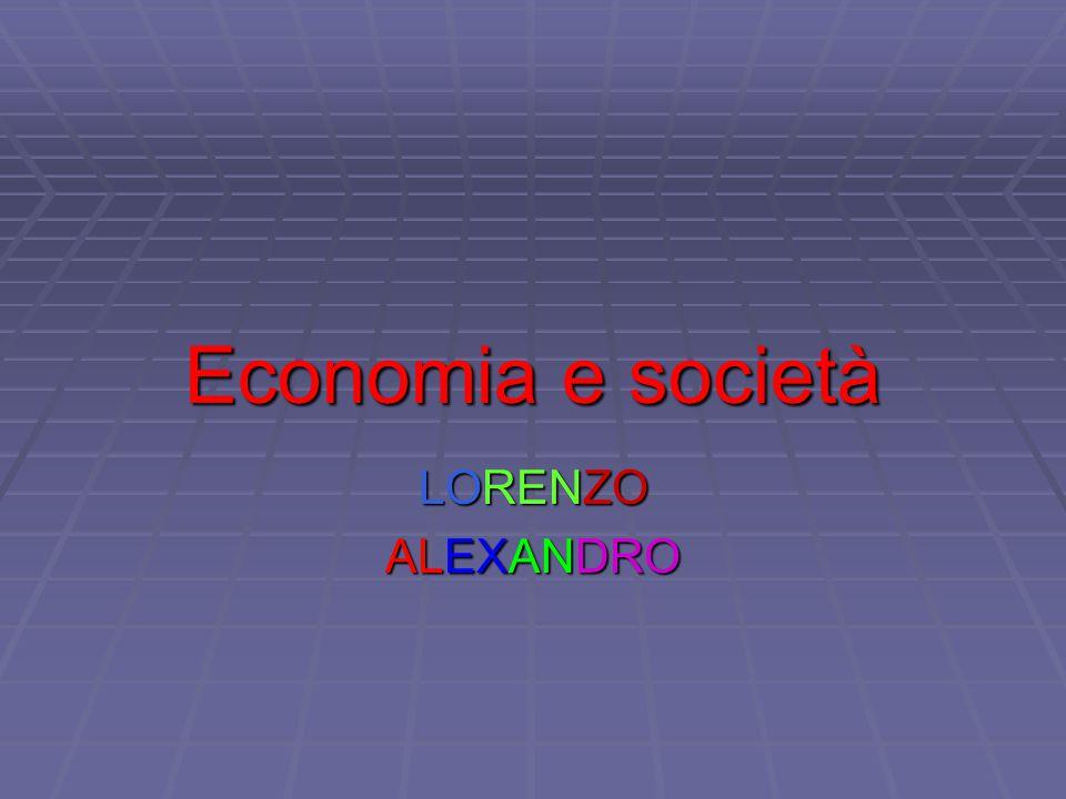 Economia e società LORENZO ALEXANDRO