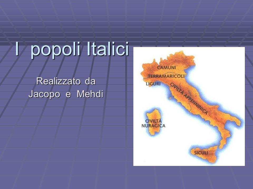 I popoli Italici Realizzato da Jacopo e Mehdi