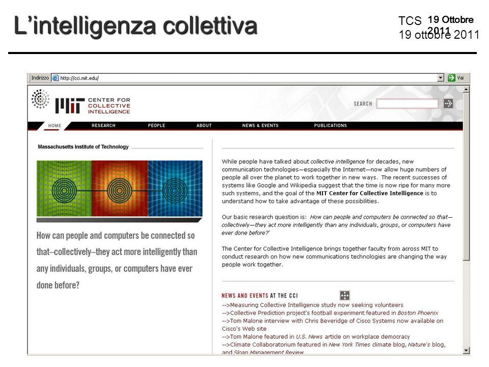 TCS 19 ottobre 2011 19 Ottobre 2011 L'intelligenza collettiva