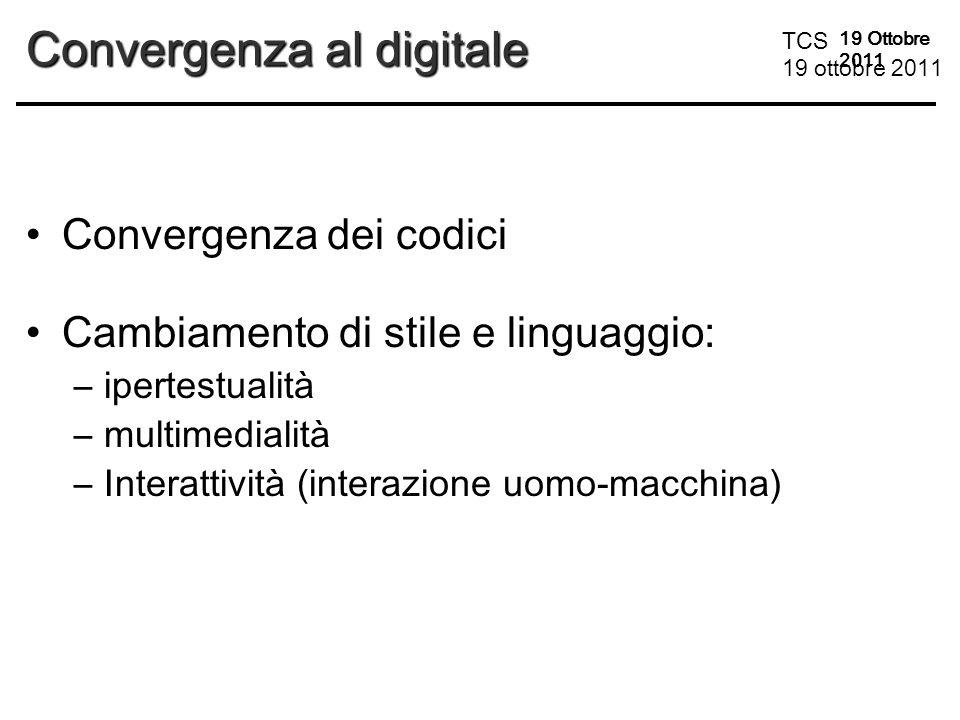 TCS 19 ottobre 2011 19 Ottobre 2011 L'ipermedia e il WWW Dall'ipermedia all'ipermedia globale: il Word Wide Web (Tim Berners-Lee – CERN) BIT come strumento fondamentale della comunicazione umana