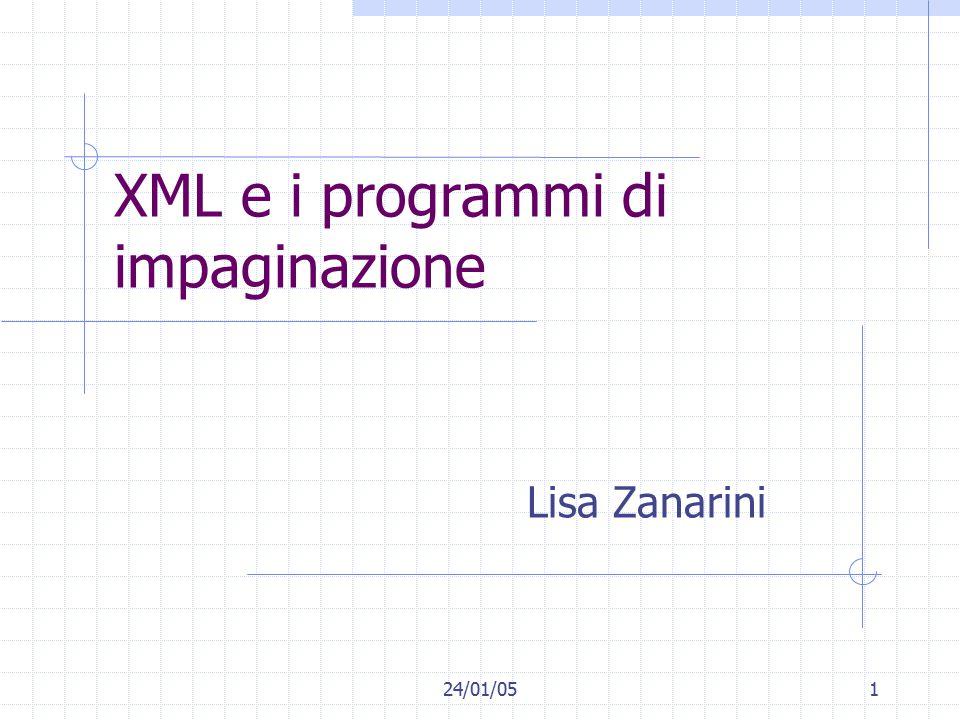 24/01/051 XML e i programmi di impaginazione Lisa Zanarini