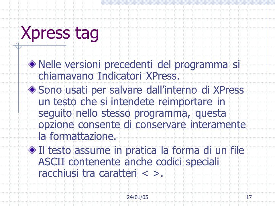 24/01/0517 Xpress tag Nelle versioni precedenti del programma si chiamavano Indicatori XPress.