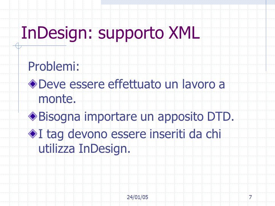 24/01/057 InDesign: supporto XML Problemi: Deve essere effettuato un lavoro a monte.