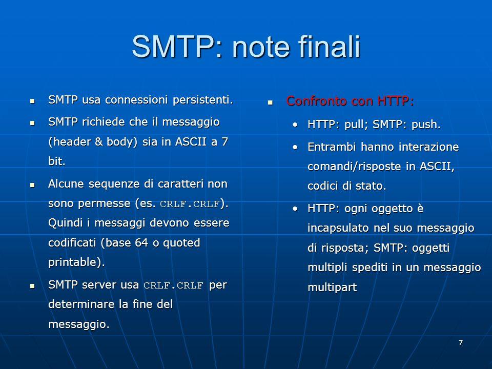 7 SMTP: note finali SMTP usa connessioni persistenti.