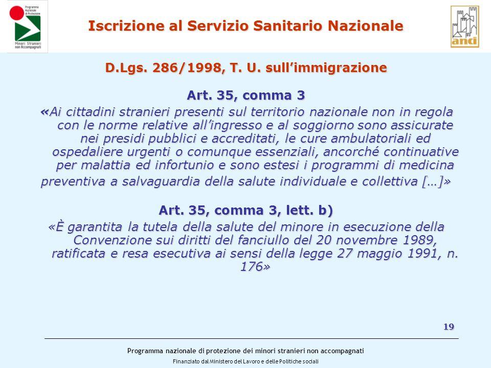 Programma nazionale di protezione dei minori stranieri non accompagnati Finanziato dal Ministero del Lavoro e delle Politiche sociali Iscrizione al Servizio Sanitario Nazionale D.Lgs.