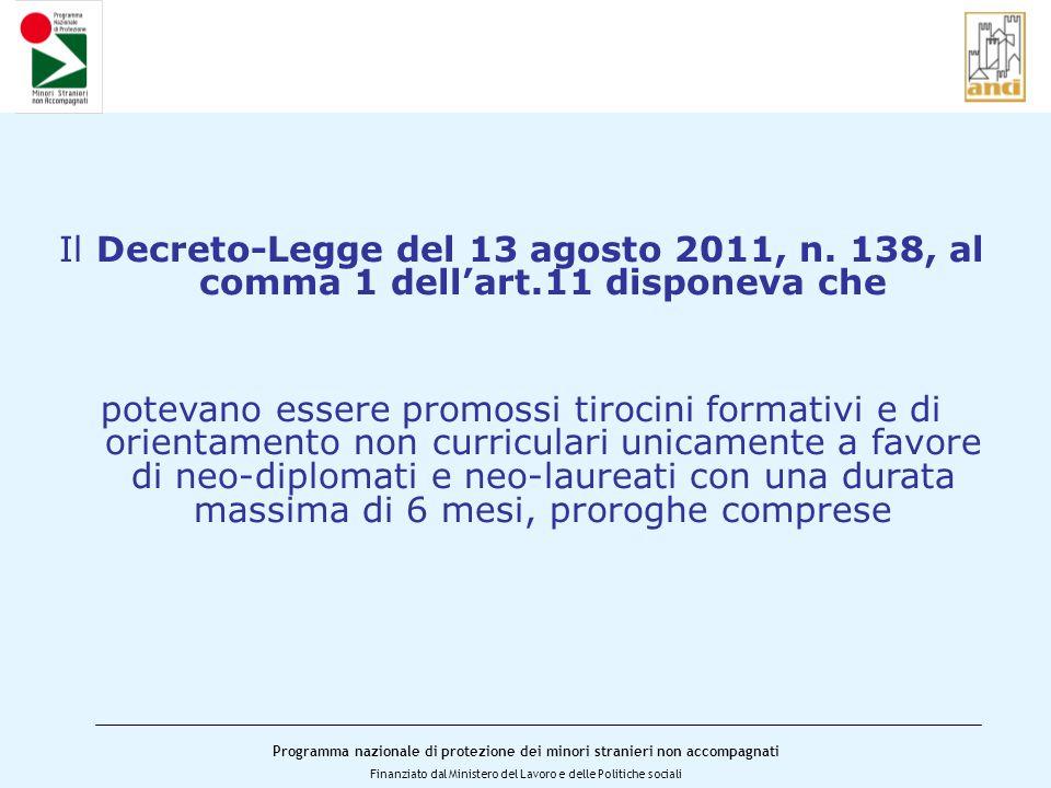 Programma nazionale di protezione dei minori stranieri non accompagnati Finanziato dal Ministero del Lavoro e delle Politiche sociali Il Decreto-Legge del 13 agosto 2011, n.