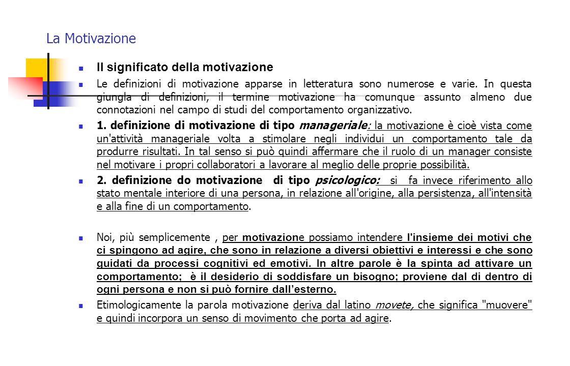 La Motivazione Il significato della motivazione Le definizioni di motivazione apparse in letteratura sono numerose e varie. In questa giungla di defin