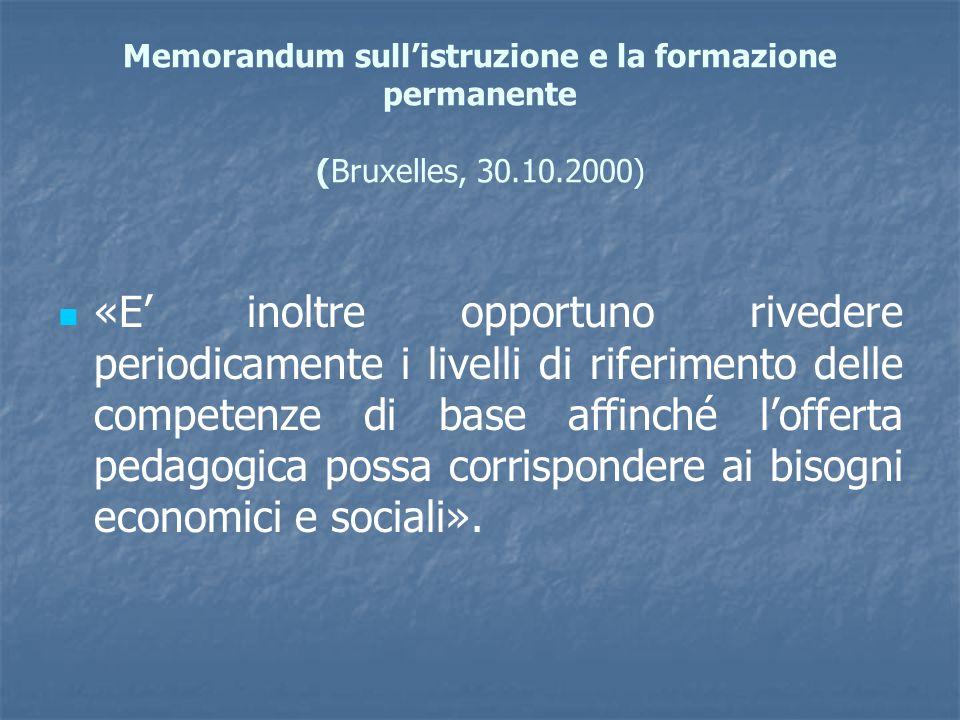Memorandum sull'istruzione e la formazione permanente (Bruxelles, 30.10.2000) «E' inoltre opportuno rivedere periodicamente i livelli di riferimento d