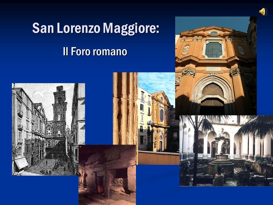 San Lorenzo Maggiore: Il Foro romano