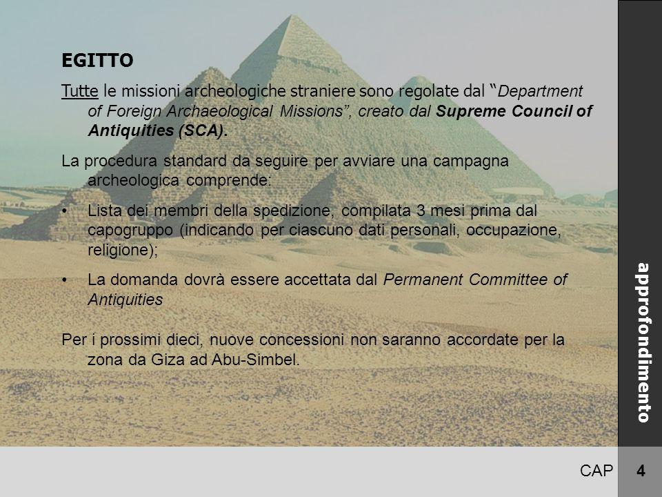 """CAP 4 EGITTO Tutte le missioni archeologiche straniere sono regolate dal """" Department of Foreign Archaeological Missions"""", creato dal Supreme Council"""
