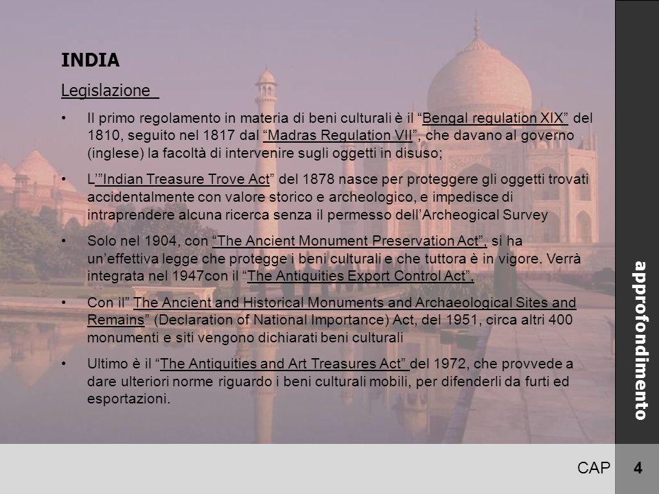 """CAP 4 INDIA Legislazione_ Il primo regolamento in materia di beni culturali è il """"Bengal regulation XIX"""" del 1810, seguito nel 1817 dal """"Madras Regula"""