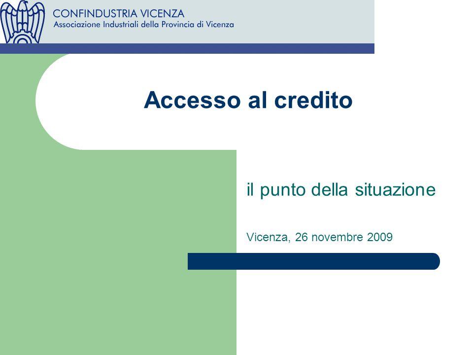 Accesso al credito il punto della situazione Vicenza, 26 novembre 2009