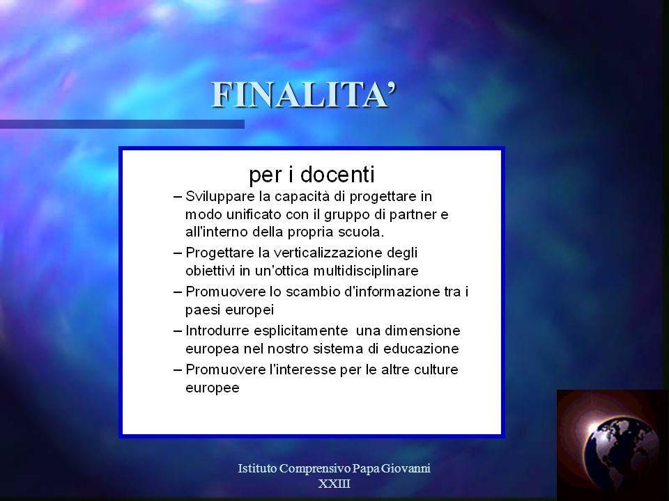 Istituto Comprensivo Papa Giovanni XXIII 6 FINALITA'