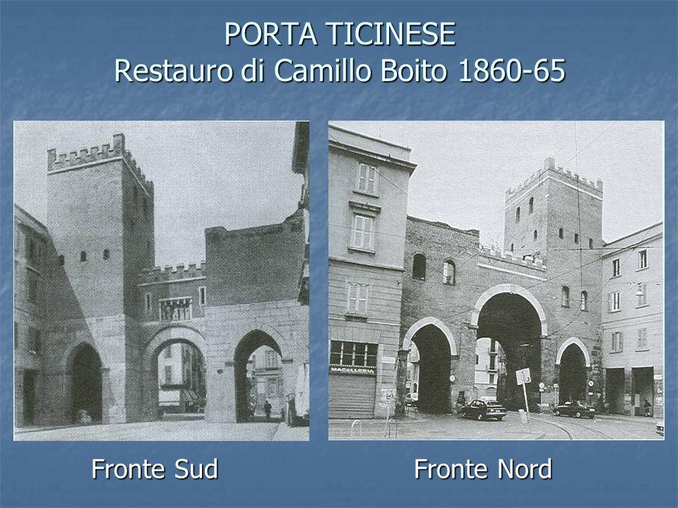 PORTA TICINESE Restauro di Camillo Boito 1860-65 Fronte Sud Fronte Nord Fronte Sud Fronte Nord