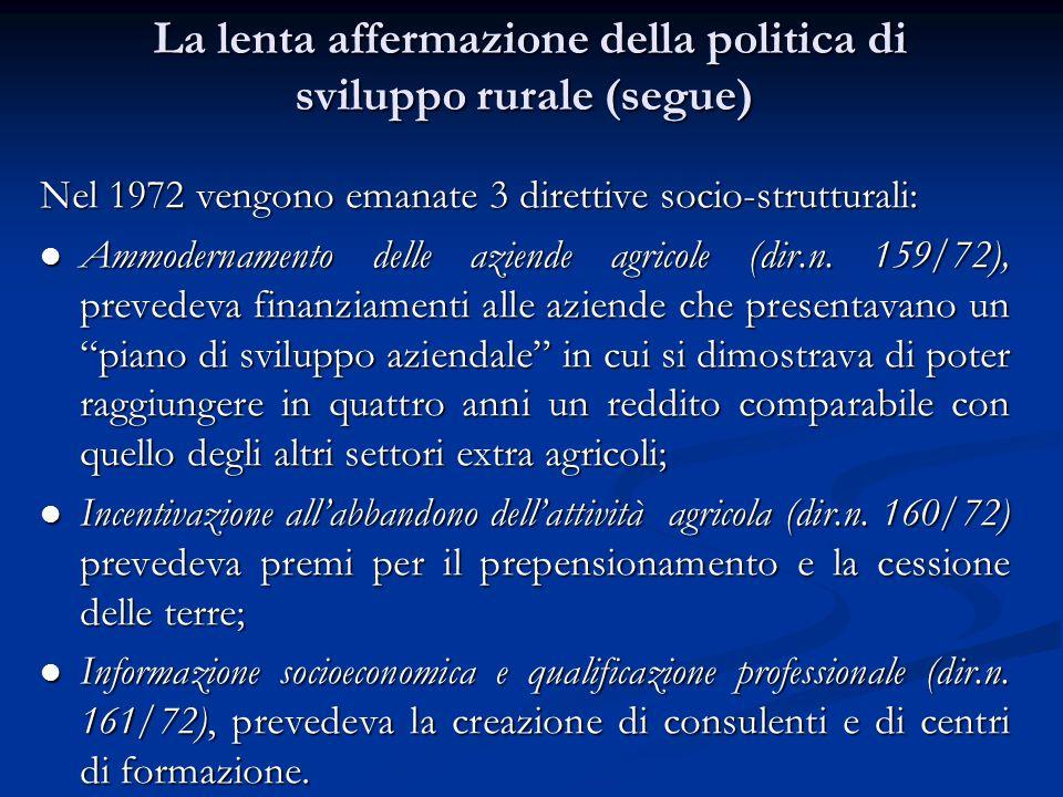 Nel 1972 vengono emanate 3 direttive socio-strutturali: Ammodernamento delle aziende agricole (dir.n.