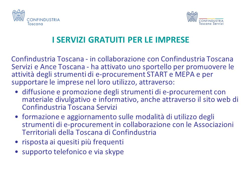I SERVIZI GRATUITI PER LE IMPRESE Confindustria Toscana - in collaborazione con Confindustria Toscana Servizi e Ance Toscana - ha attivato uno sportel