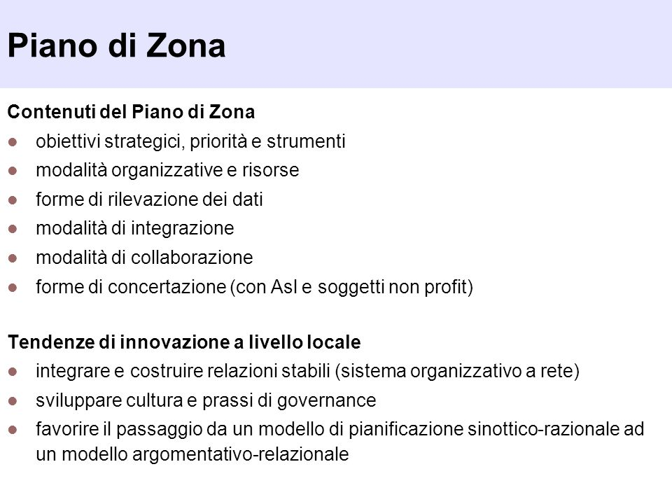 Piano di Zona Contenuti del Piano di Zona obiettivi strategici, priorità e strumenti modalità organizzative e risorse forme di rilevazione dei dati mo